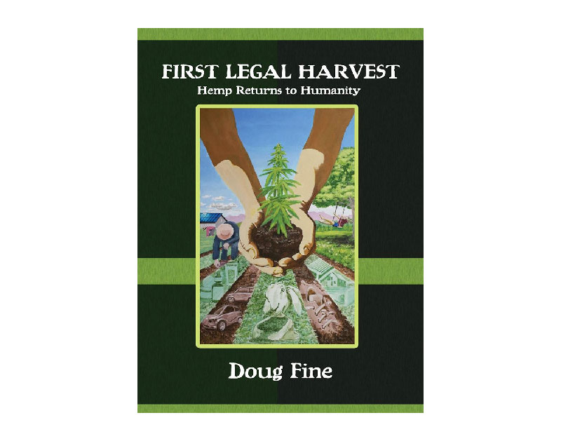 First Legal Harvest - Doug Fine